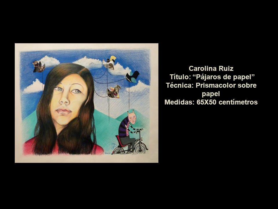 Carolina Ruiz Título: Pájaros de papel Técnica: Prismacolor sobre papel Medidas: 65X50 centímetros
