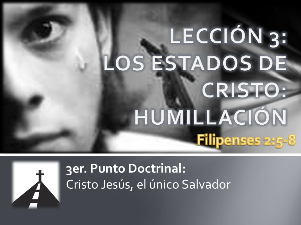 3er. Punto Doctrinal: Cristo Jesús, el único Salvador
