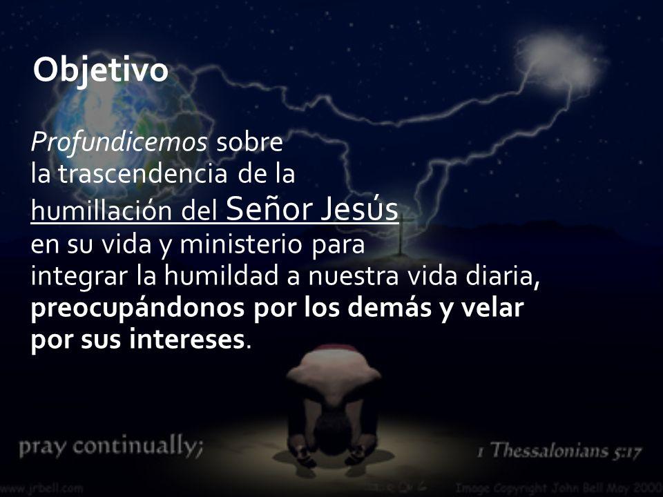 Profundicemos sobre la trascendencia de la humillación del Señor Jesús en su vida y ministerio para integrar la humildad a nuestra vida diaria, preocu