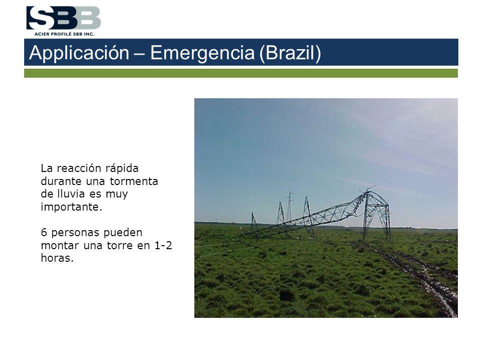 Applicación – Emergencia (Brazil) La reacción rápida durante una tormenta de lluvia es muy importante. 6 personas pueden montar una torre en 1-2 horas