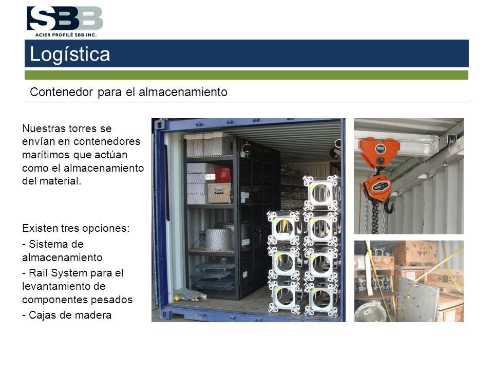 Logística Contenedor para el almacenamiento Nuestras torres se envían en contenedores marítimos que actúan como el almacenamiento del material. Existe