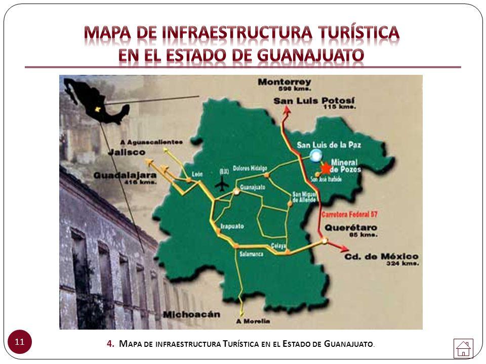 11 4. M APA DE INFRAESTRUCTURA T URÍSTICA EN EL E STADO DE G UANAJUATO.