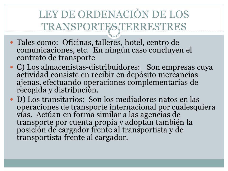 LEY DE ORDENACIÒN DE LOS TRANSPORTES TERRESTRES Tales como: Oficinas, talleres, hotel, centro de comunicaciones, etc. En ningún caso concluyen el cont