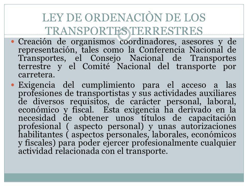 LEY DE ORDENACIÒN DE LOS TRANSPORTES TERRESTRES Creación de organismos coordinadores, asesores y de representación, tales como la Conferencia Nacional