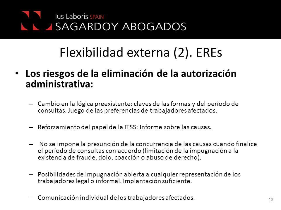 Flexibilidad externa (2). EREs Los riesgos de la eliminación de la autorización administrativa: – Cambio en la lógica preexistente: claves de las form