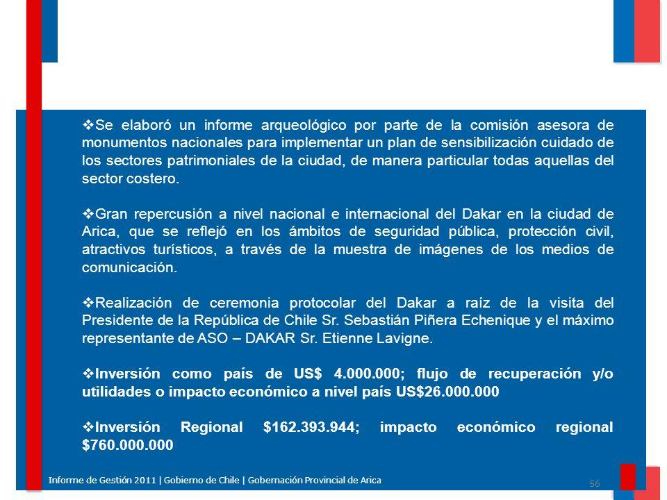 56 Informe de Gestión 2011 | Gobierno de Chile | Gobernación Provincial de Arica Se elaboró un informe arqueológico por parte de la comisión asesora d