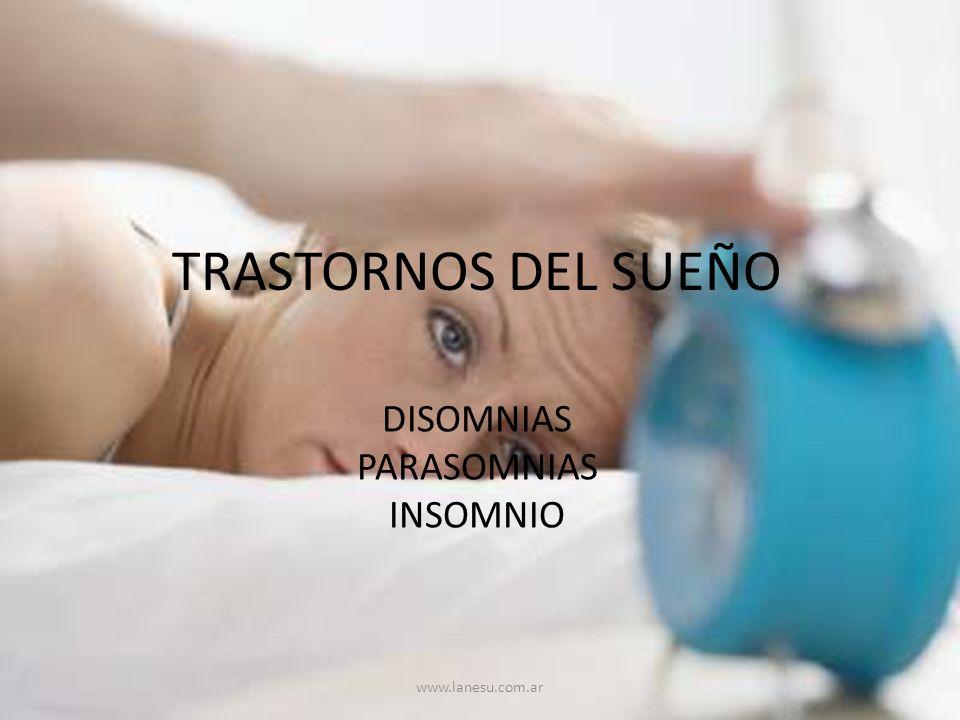 TRASTORNOS DEL SUEÑO DISOMNIAS PARASOMNIAS INSOMNIO www.lanesu.com.ar