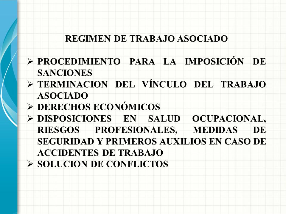 REGIMEN DE TRABAJO ASOCIADO DISPOSICIONES GENERALES CONDICIONES O REQUISITOS PARTICULARES PARA LA ASOCIACION DEL TRABAJADOR ASOCIADO JORNADAS Y HORARI