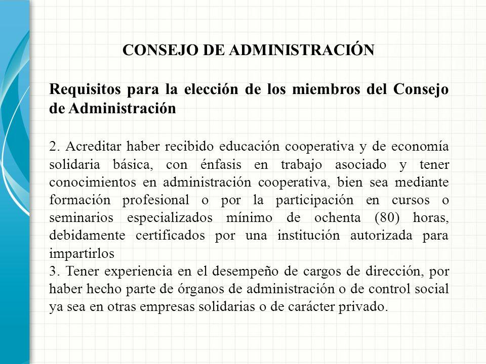 CONSEJO DE ADMINISTRACIÓN Integrado por tres (3) miembros principales y un (1) miembro suplente. Elegidos para periodos de dos (2) años contados a par
