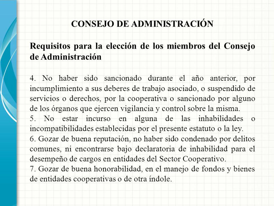 CONSEJO DE ADMINISTRACIÓN Requisitos para la elección de los miembros del Consejo de Administración 2. Acreditar haber recibido educación cooperativa