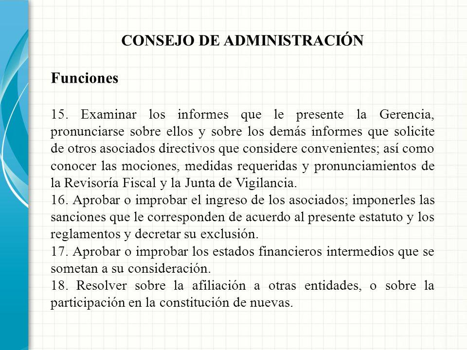 CONSEJO DE ADMINISTRACIÓN Funciones 11. Convocar a la Asamblea General Ordinaria y Extraordinaria y presentar el proyecto de orden del día y reglament
