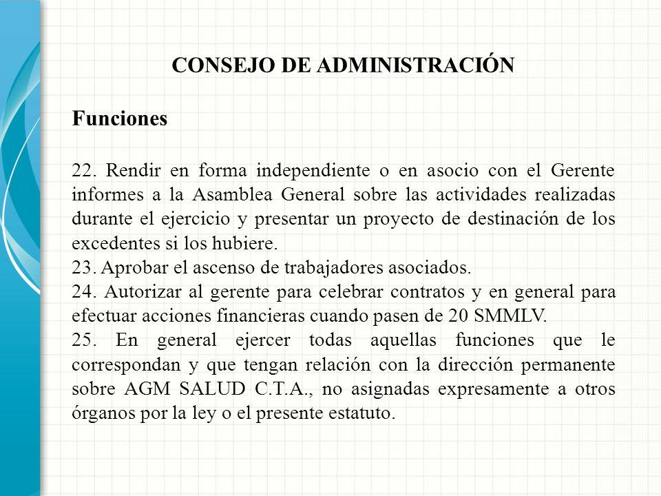 CONSEJO DE ADMINISTRACIÓN Funciones 19. Organizar los comités permanentes y comisiones transitorias que sean de su competencia, reglamentar su funcion