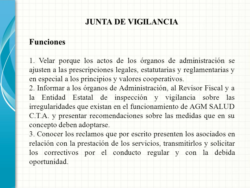 JUNTA DE VIGILANCIA Organo de Control Social La Junta de Vigilancia es el órgano que tiene a su cargo velar por el correcto funcionamiento y eficiente