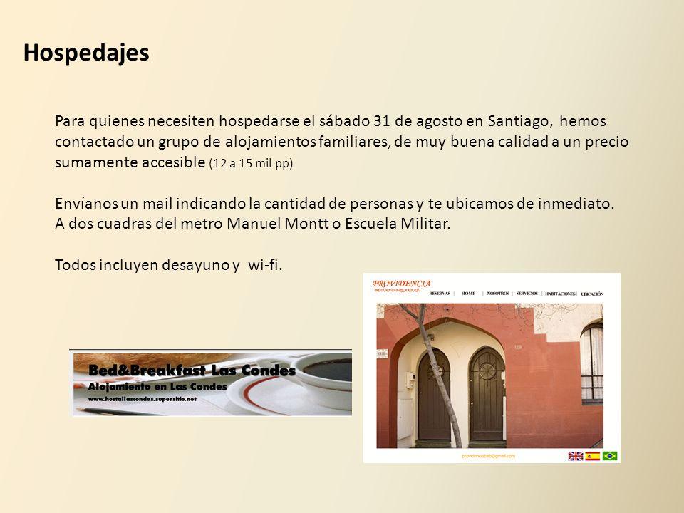 Hospedajes Para quienes necesiten hospedarse el sábado 31 de agosto en Santiago, hemos contactado un grupo de alojamientos familiares, de muy buena ca