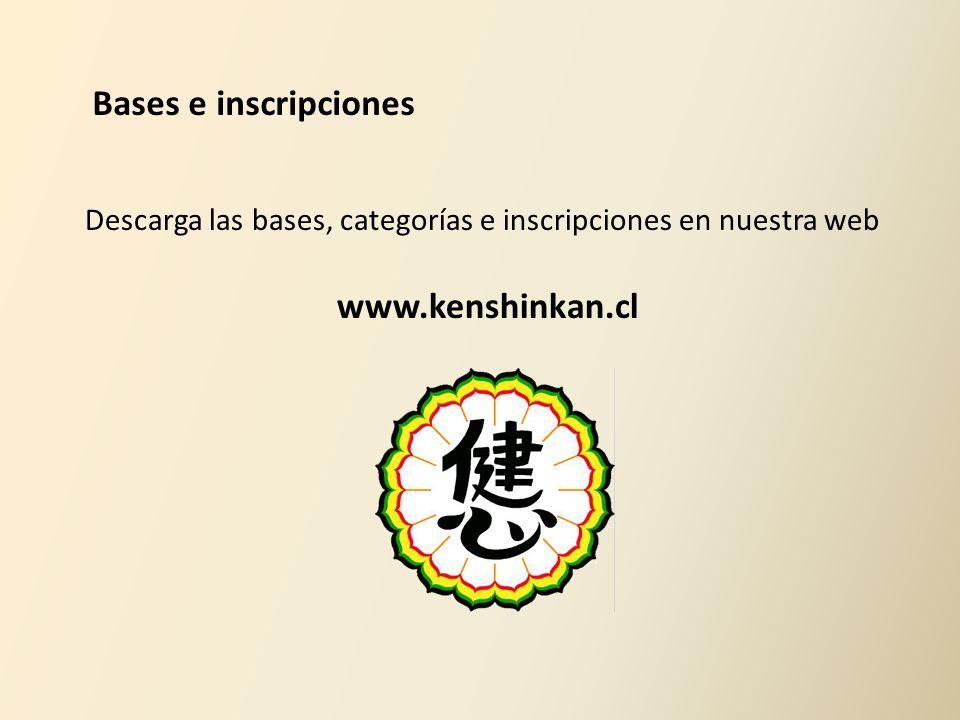 Bases e inscripciones Descarga las bases, categorías e inscripciones en nuestra web www.kenshinkan.cl