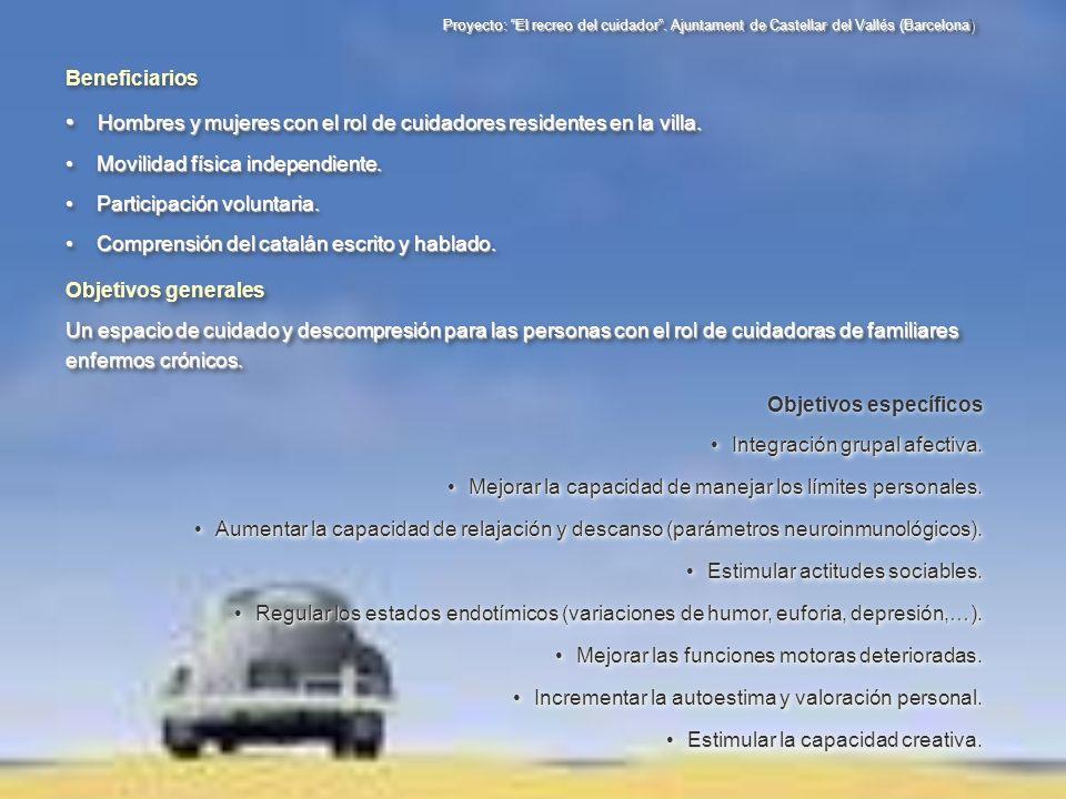 Proyecto: El recreo del cuidador. Ajuntament de Castellar del Vallés (Barcelona) Objetivos generales Un espacio de cuidado y descompresión para las pe