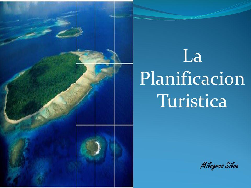 La Planificacion Turistica Milagros Silva