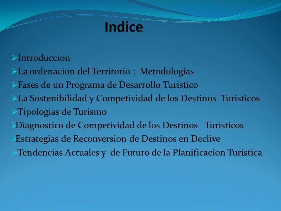 Introduccion La ordenacion del Territorio : Metodologias Fases de un Programa de Desarrollo Turistico La Sostenibilidad y Competividad de los Destinos