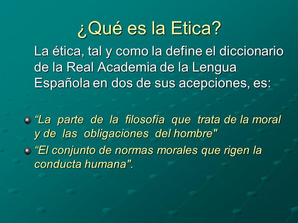¿Qué es la Etica.