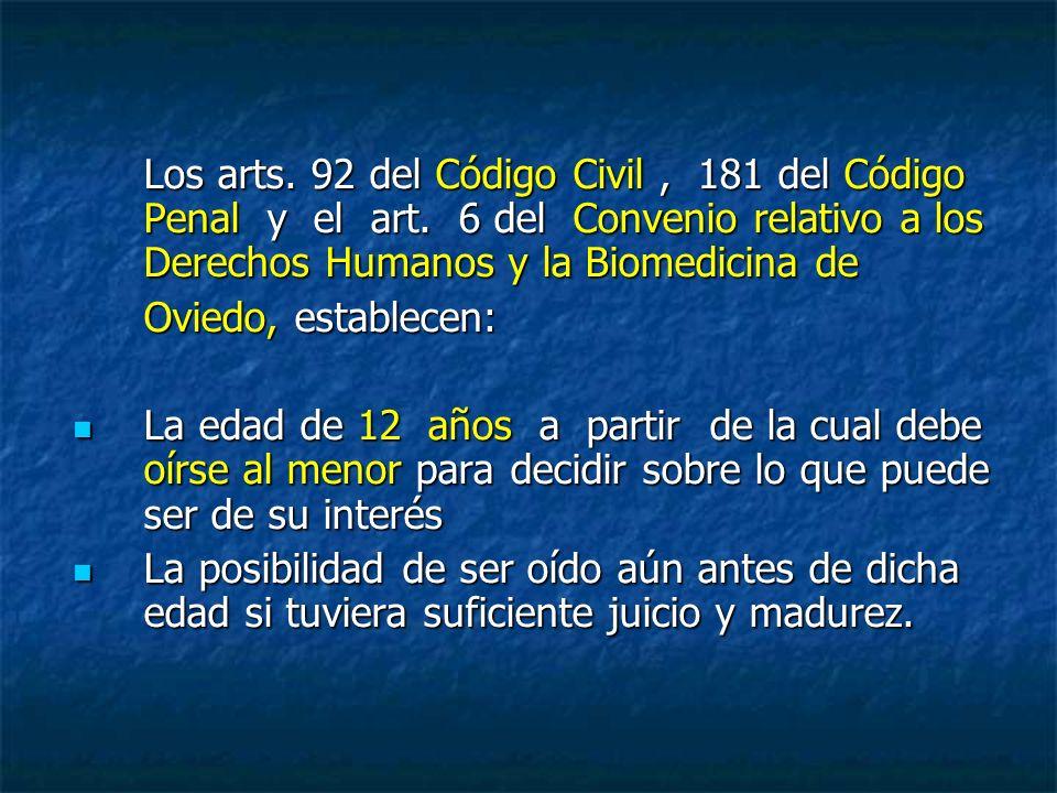 Los arts. 92 del Código Civil, 181 del Código Penal y el art.