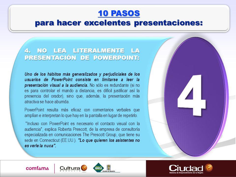 4. NO LEA LITERALMENTE LA PRESENTACIÓN DE POWERPOINT: Uno de los hábitos más generalizados y perjudiciales de los usuarios de PowerPoint consiste en l