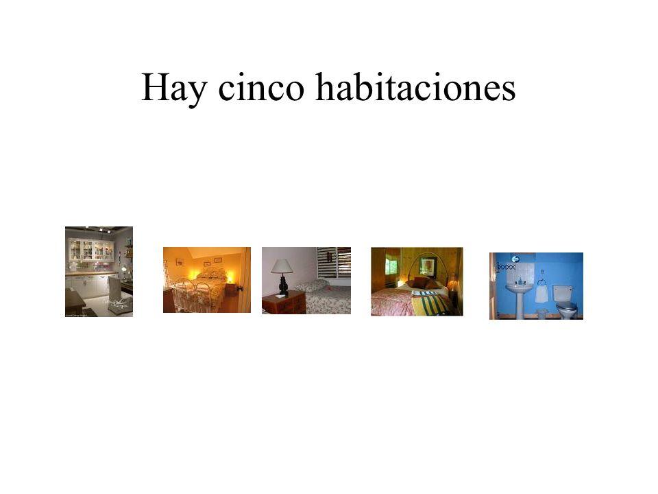 Hay cinco habitaciones