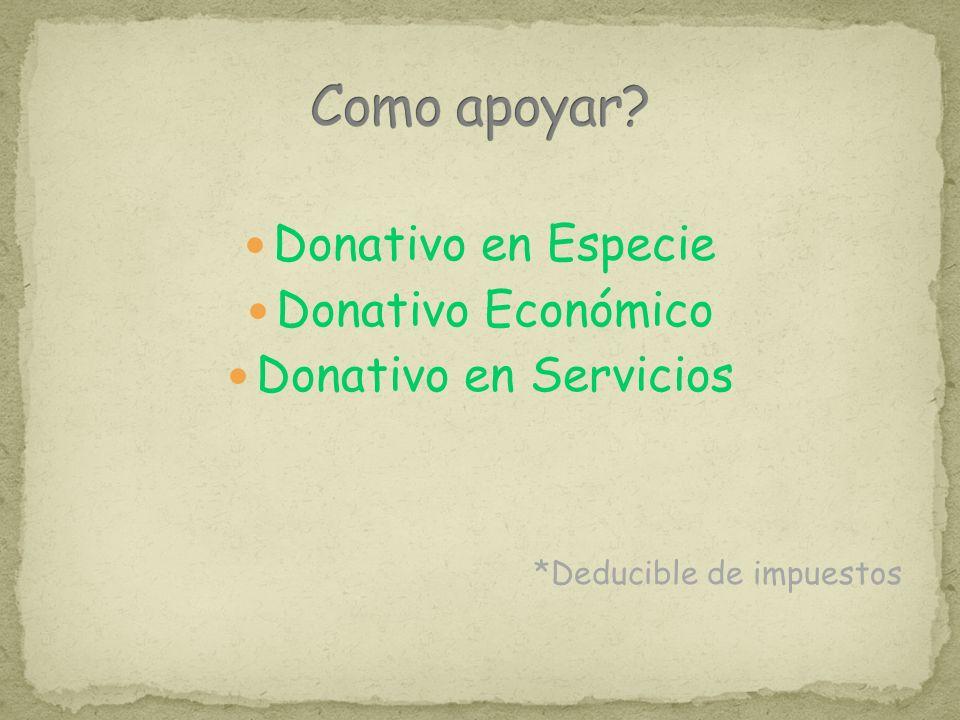 Donativo en Especie Donativo Económico Donativo en Servicios *Deducible de impuestos