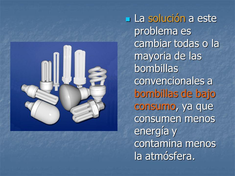 La solución a este problema es cambiar todas o la mayoria de las bombillas convencionales a bombillas de bajo consumo, ya que consumen menos energía y