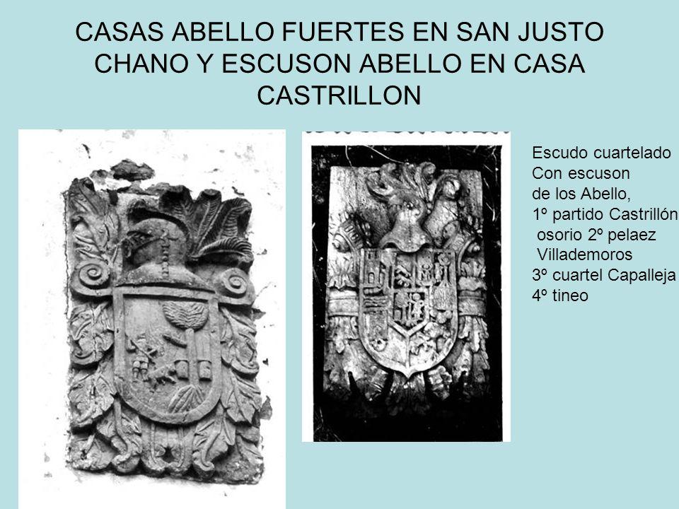 CASAS ABELLO FUERTES EN SAN JUSTO CHANO Y ESCUSON ABELLO EN CASA CASTRILLON Escudo cuartelado Con escuson de los Abello, 1º partido Castrillón osorio