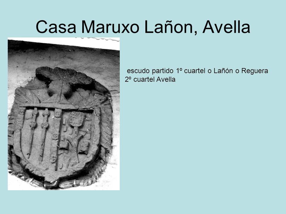 Casa Maruxo Lañon, Avella escudo partido 1º cuartel o Lañón o Reguera 2º cuartel Avella