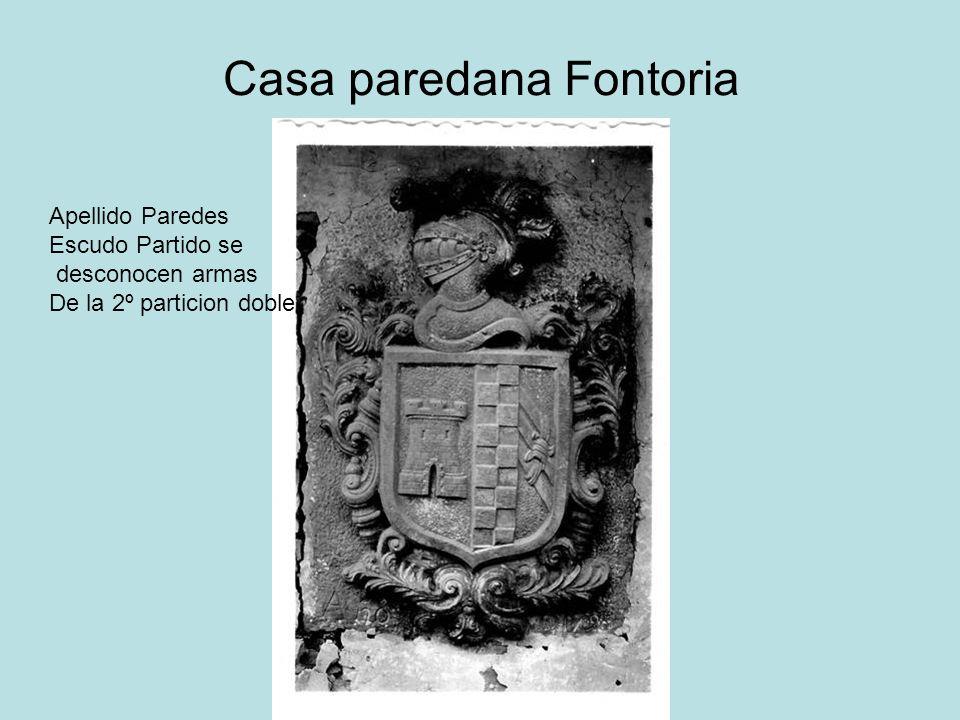 Casa paredana Fontoria Apellido Paredes Escudo Partido se desconocen armas De la 2º particion doble