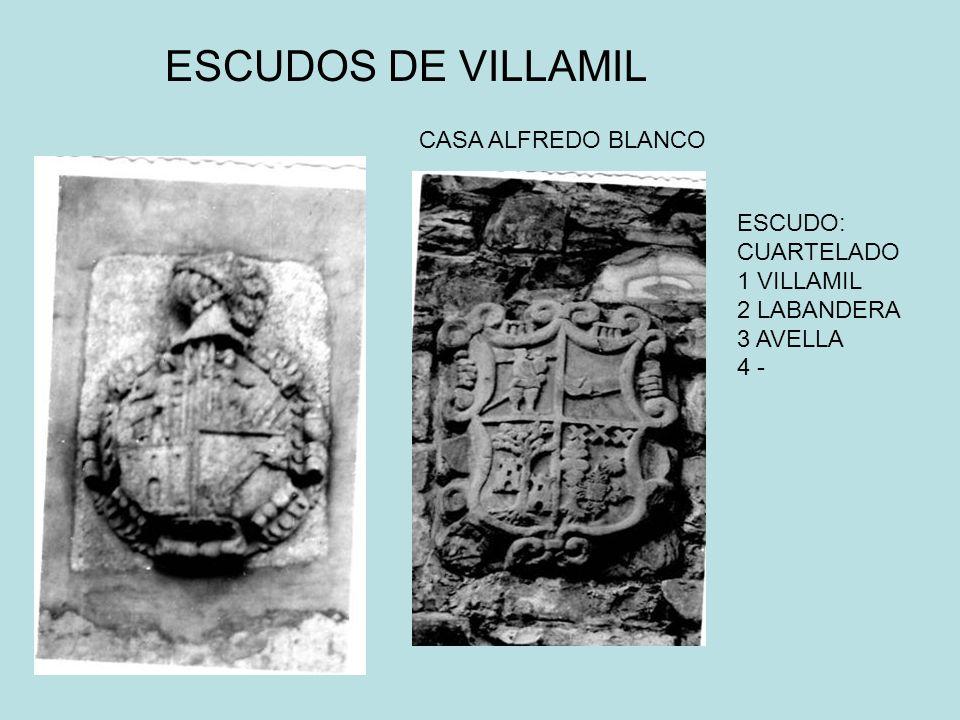 ESCUDOS DE VILLAMIL ESCUDO: CUARTELADO 1 VILLAMIL 2 LABANDERA 3 AVELLA 4 - CASA ALFREDO BLANCO
