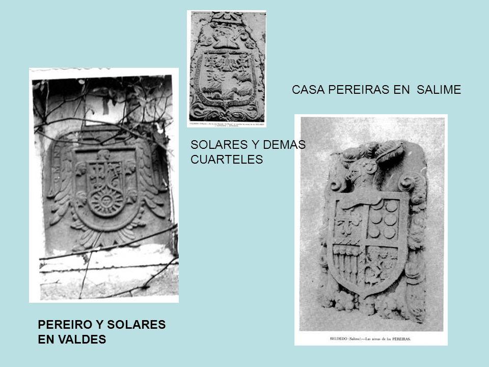 PEREIRO Y SOLARES EN VALDES CASA PEREIRAS EN SALIME SOLARES Y DEMAS CUARTELES