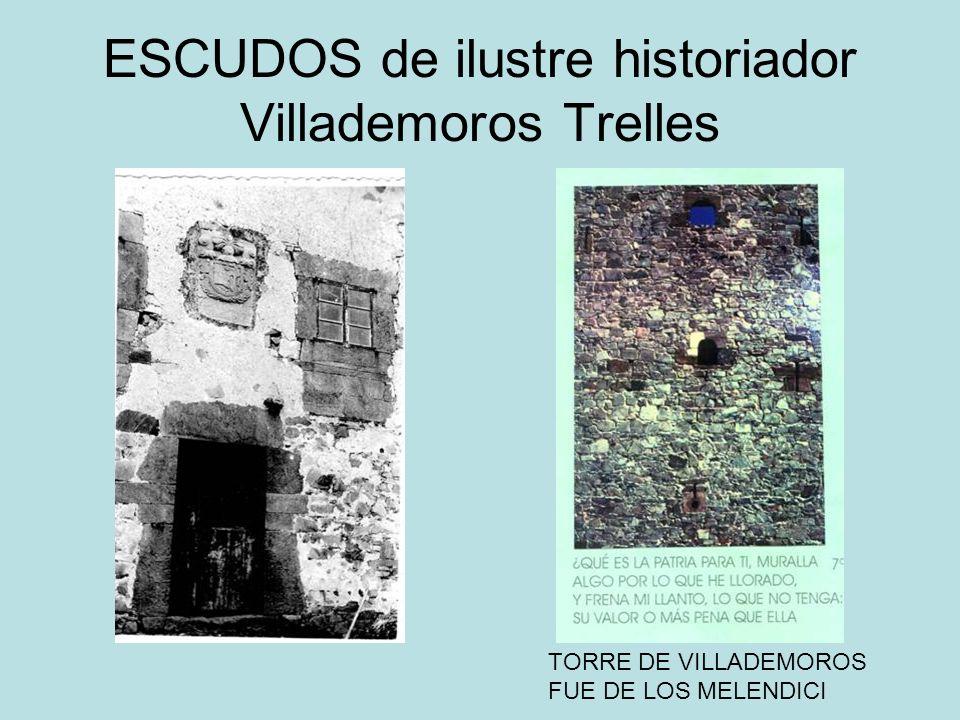 ESCUDOS de ilustre historiador Villademoros Trelles TORRE DE VILLADEMOROS FUE DE LOS MELENDICI