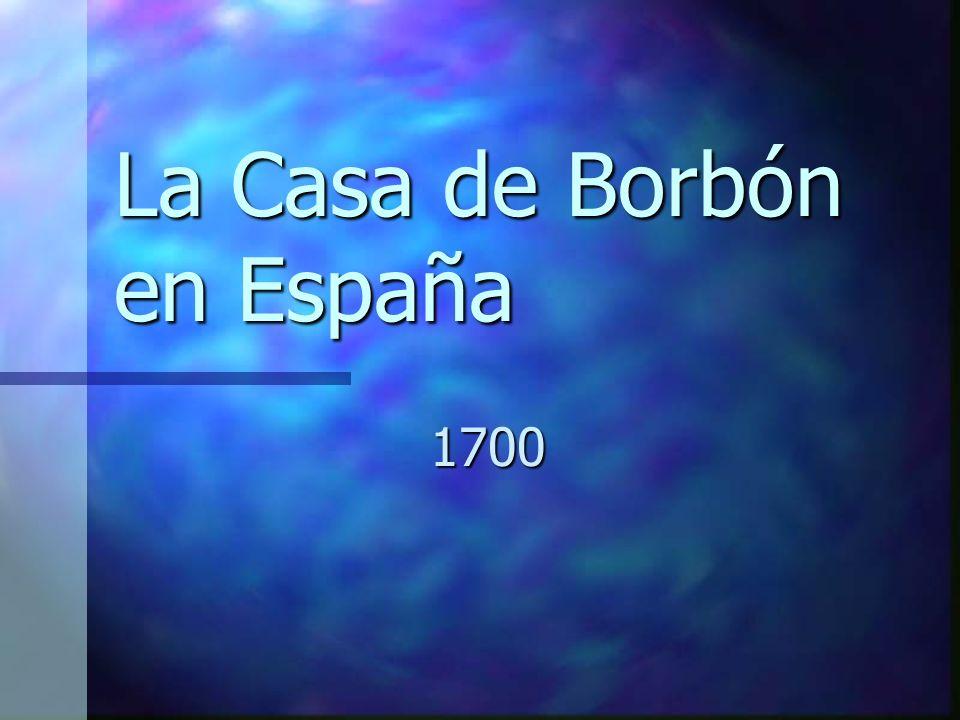 La Casa de Borbón en España 1700