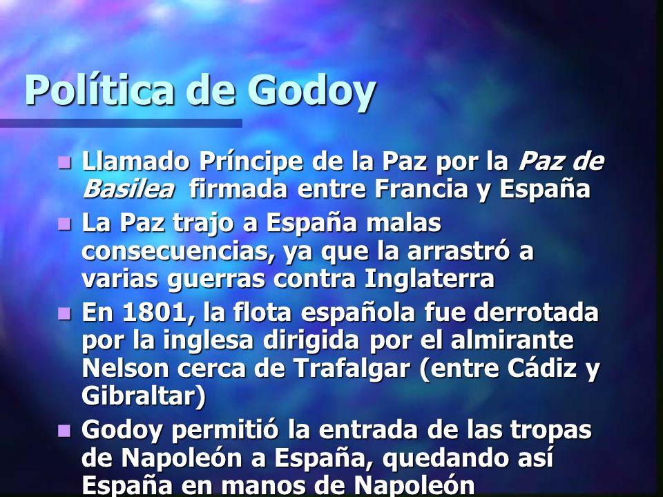 Política de Godoy Llamado Príncipe de la Paz por la Paz de Basilea firmada entre Francia y España Llamado Príncipe de la Paz por la Paz de Basilea fir