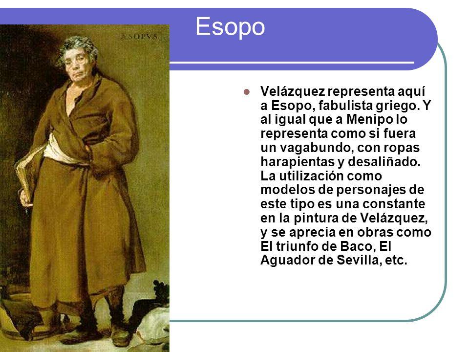 Esopo Velázquez representa aquí a Esopo, fabulista griego. Y al igual que a Menipo lo representa como si fuera un vagabundo, con ropas harapientas y d