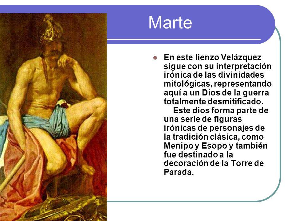 Marte En este lienzo Velázquez sigue con su interpretación irónica de las divinidades mitológicas, representando aquí a un Dios de la guerra totalment