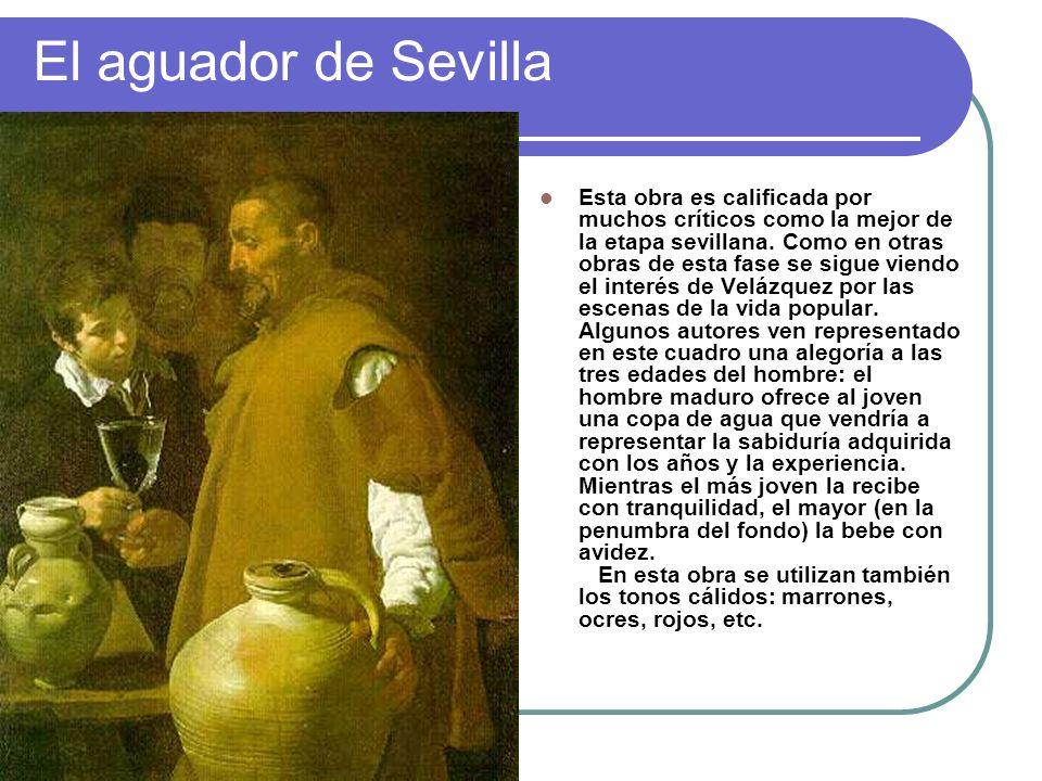 El aguador de Sevilla Esta obra es calificada por muchos críticos como la mejor de la etapa sevillana. Como en otras obras de esta fase se sigue viend