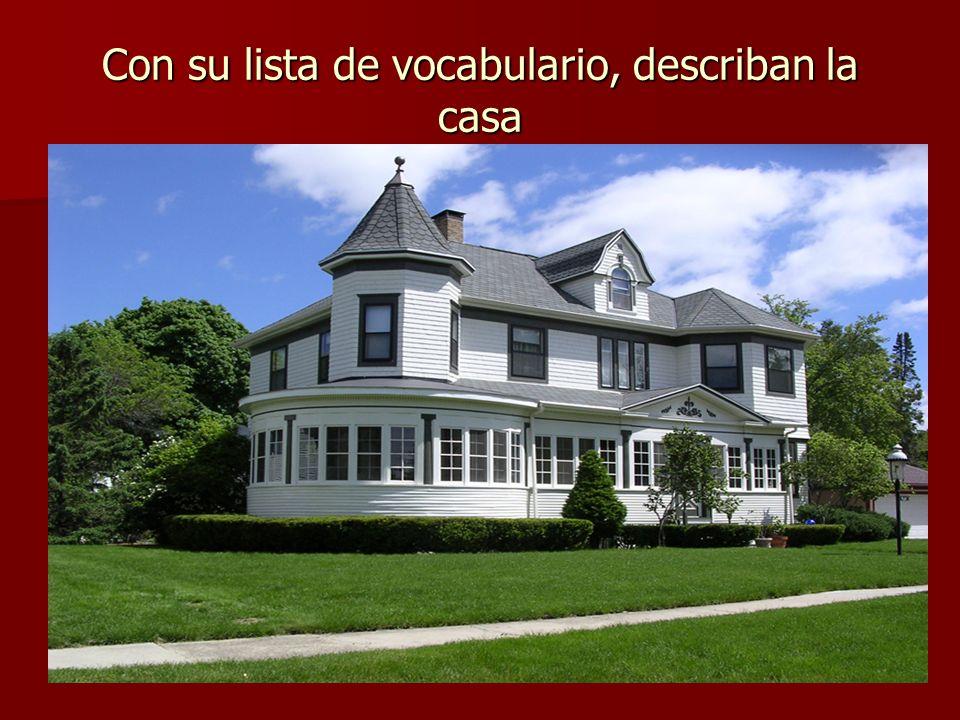 Ejemplo: Es una casa grande con una planta baja, primer y segundo piso.