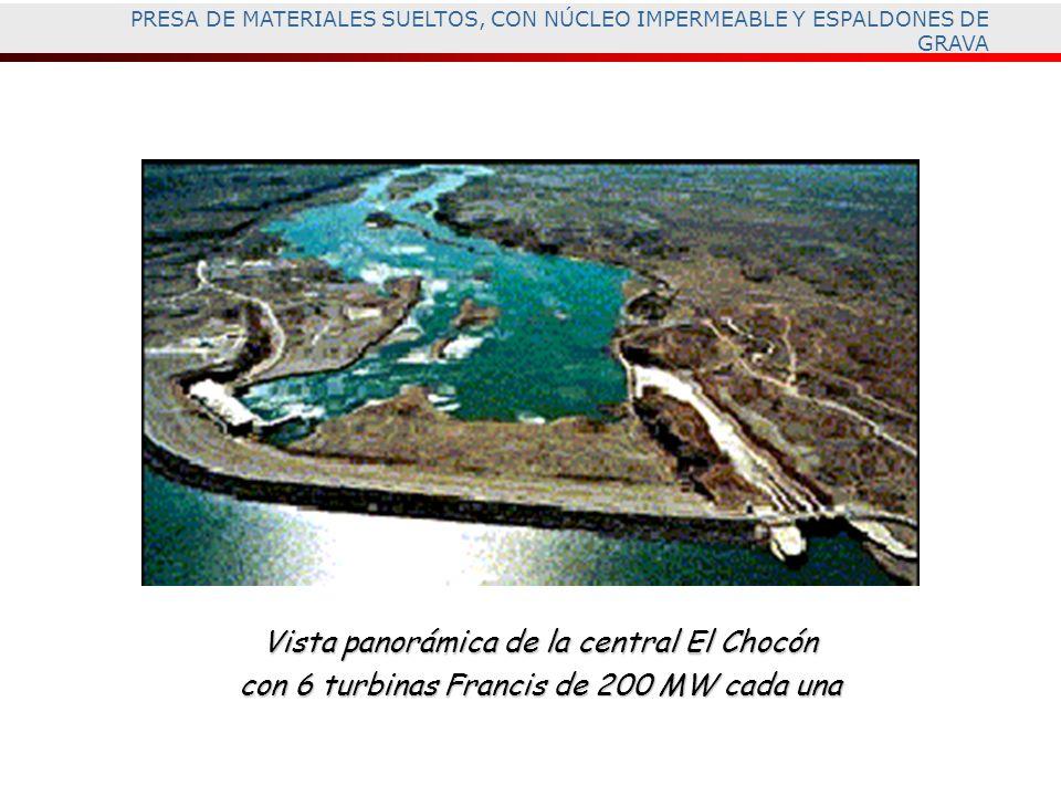 PRESA DE MATERIALES SUELTOS, CON NÚCLEO IMPERMEABLE Y ESPALDONES DE GRAVA Vista panorámica de la central El Chocón con 6 turbinas Francis de 200 MW ca
