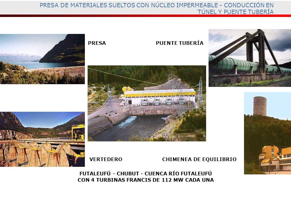 PRESA DE MATERIALES SUELTOS CON NÚCLEO IMPERMEABLE - CONDUCCIÓN EN TÚNEL Y PUENTE TUBERÍA FUTALEUFÚ - CHUBUT - CUENCA RÍO FUTALEUFÚ CON 4 TURBINAS FRA