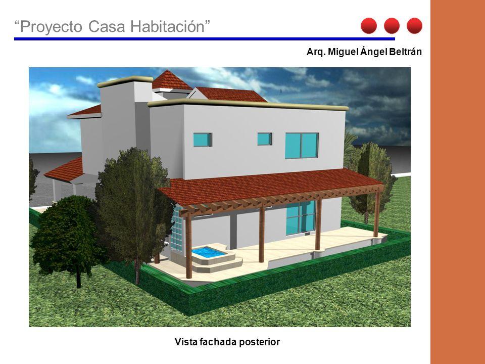 Proyecto Casa Habitación Arq. Miguel Ángel Beltrán Vista fachada posterior