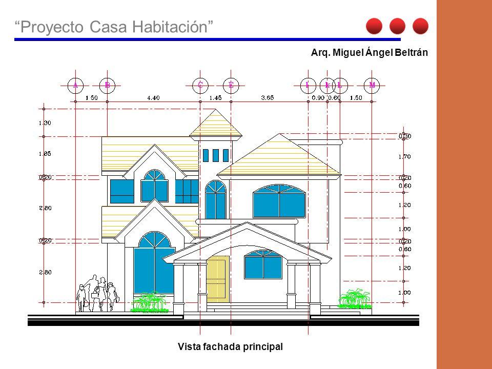 Proyecto Casa Habitación Arq. Miguel Ángel Beltrán Vista fachada principal
