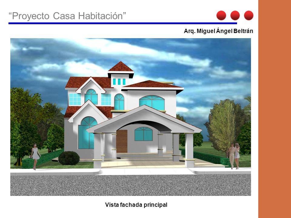 Proyecto Casa Habitación Arq. Miguel Beltrán Vista fachada principal