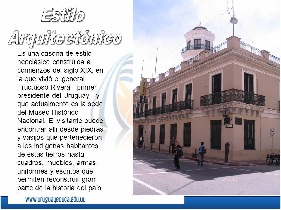 Es una casona de estilo neoclásico construida a comienzos del siglo XIX, en la que vivió el general Fructuoso Rivera - primer presidente del Uruguay -