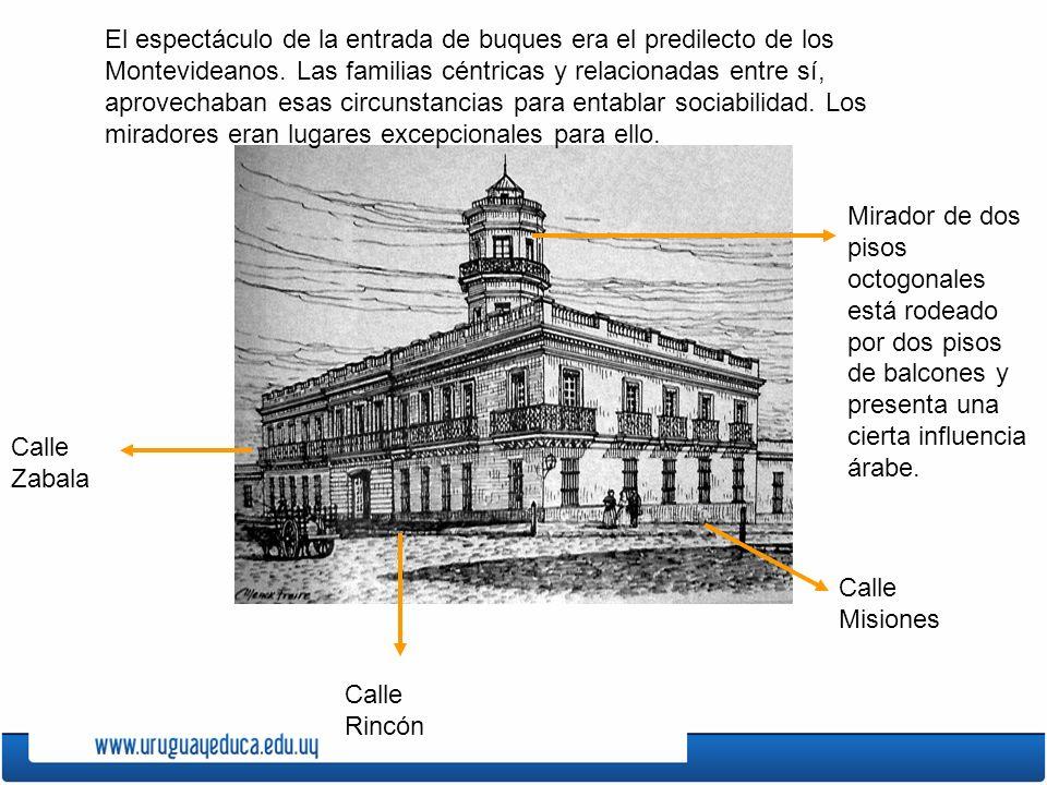 Mirador de dos pisos octogonales está rodeado por dos pisos de balcones y presenta una cierta influencia árabe. Calle Misiones Calle Rincón Calle Zaba