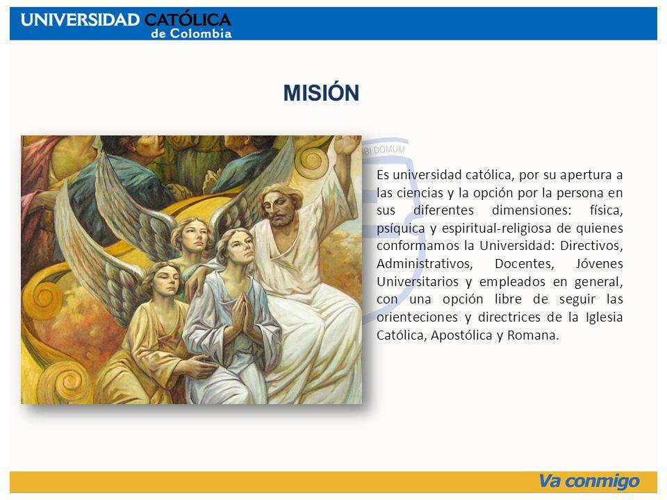 Es universidad católica, por su apertura a las ciencias y la opción por la persona en sus diferentes dimensiones: física, psíquica y espiritual-religi