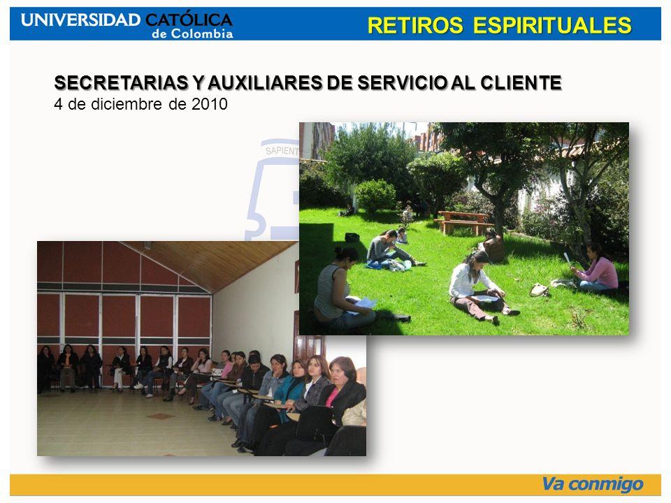 RETIROS ESPIRITUALES SECRETARIAS Y AUXILIARES DE SERVICIO AL CLIENTE 4 de diciembre de 2010
