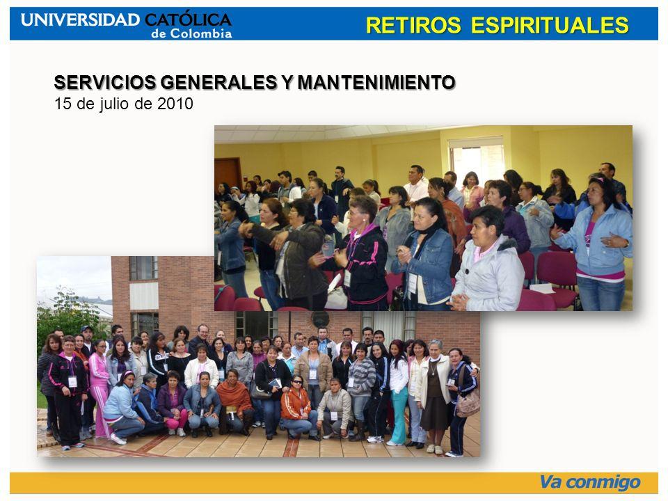 RETIROS ESPIRITUALES SERVICIOS GENERALES Y MANTENIMIENTO 15 de julio de 2010